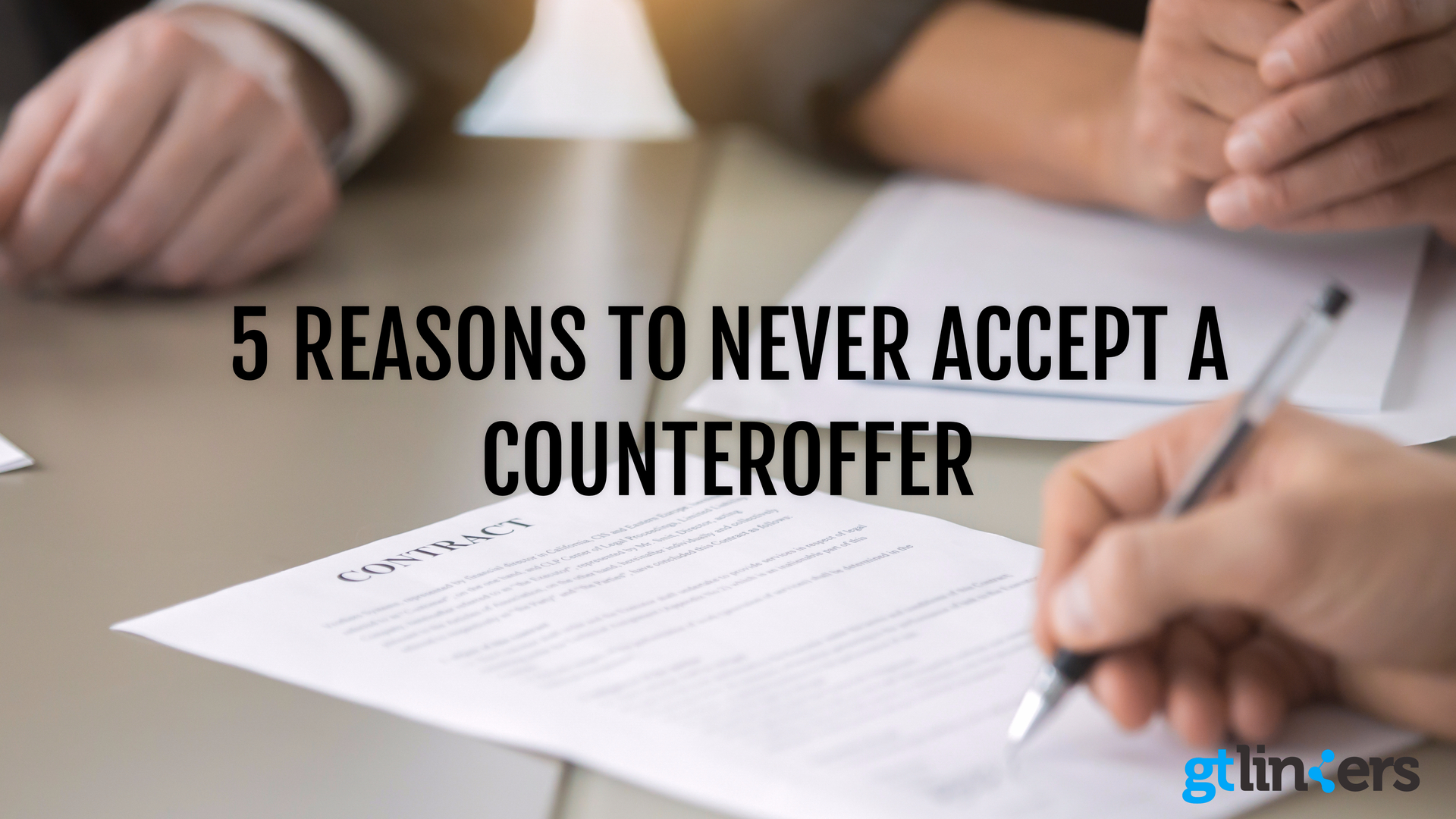 Reasons for Never Accepting a Counteroffer